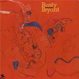 Rusty Bryant - Fire Eater Full Album