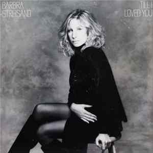 Barbra Streisand - Till I Loved You Full Album